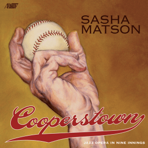 Scenes from Cooperstown – a jazz opera by Sasha Matson